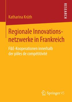 Regionale Innovationsnetzwerke in Frankreich von Krüth,  Katharina