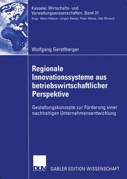 Regionale Innovationssysteme aus betriebswirtschaftlicher Perspektive von Gerstlberger,  Wolfgang