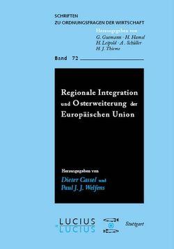 Regionale Integration und Osterweiterung der Europäischen Union von Cassel,  Dieter, Welfens,  Paul J.J.