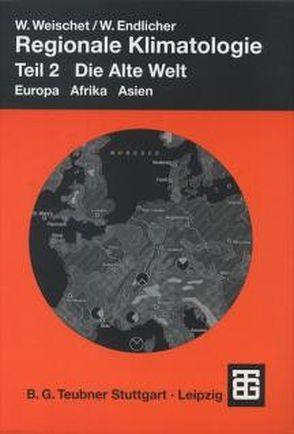 Regionale Klimatologie von Blümel,  W D, Endlicher,  Wilfried, Kraas,  F, Kreutzmann,  H, Weischet,  Wolfgang