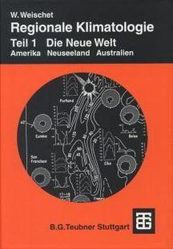 Regionale Klimatologie von Weischet,  Wolfgang