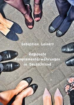 Regionale Komplementärwährungen in Deutschland von Leinert,  Sebastian