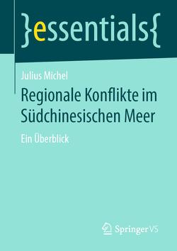 Regionale Konflikte im Südchinesischen Meer von Michel,  Julius