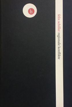 regionale konflikte von Schiller,  Felix