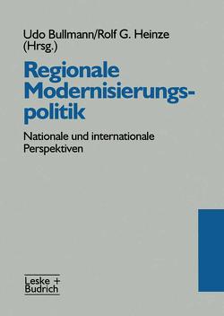 Regionale Modernisierungspolitik von Bullmann,  Udo, Heinze,  Rolf G.