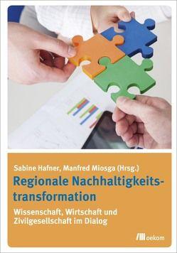 Regionale Nachhaltigkeitstransformation von Hafner,  Sabine, Miosga,  Manfred