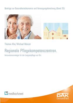 Regionale Pflegekompetenzzentren von Klie,  Thomas, Monzer,  Michael