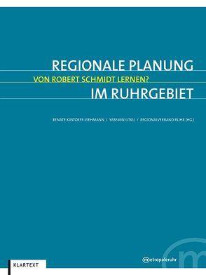 Regionale Planung im Ruhrgebiet von Kastorff-Viehmann,  Renate, Utku,  Yasemin