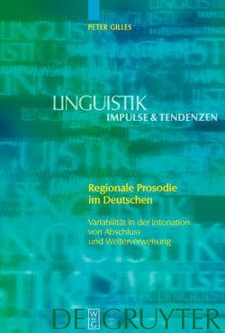 Regionale Prosodie im Deutschen von Gilles,  Peter