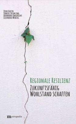 Regionale Resilienz von Deimling,  Daniel, Raith,  Dirk, Ungericht,  Bernhard, Wenzel,  Eleonora