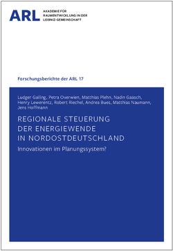 Regionale Steuerung der Energiewende in Nordostdeutschland – Innovationen im Planungssystem? von Bues,  Andrea, Gaasch,  Nadin, Gailing,  Ludger, Hoffmann,  Jens, Lewerentz,  Henry, Naumann,  Matthias, Overwien,  Petra, Plehn,  Matthias, Riechel,  Robert