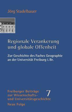 Regionale Verankerung und globale Offenheit von Stadelbauer,  Jörg