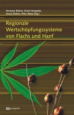 Regionale Wertschöpfungssysteme von Flachs und Hanf von Biehler,  Hermann, Hampicke,  Ulrich, Richter,  Ursula, Weise,  Peter