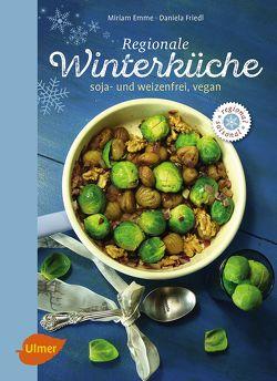 Regionale Winterküche von Emme,  Miriam, Friedl,  Daniela