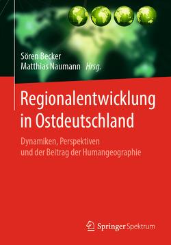 Regionalentwicklung in Ostdeutschland von Becker,  Sören, Naumann,  Matthias