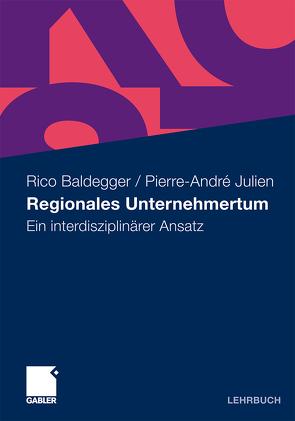 Regionales Unternehmertum von Baldegger,  Rico, Julien,  Pierre-André