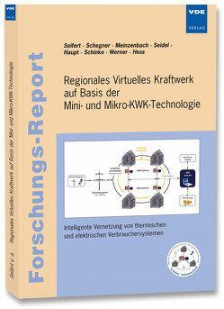 Regionales Virtuelles Kraftwerk auf Basis der Mini- und Mikro-KWK-Technologie von Haupt,  J., Meinzenbach,  A., Schegner,  P., Seidel,  P., Seifert,  J.