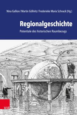 Regionalgeschichte von Gallion,  Nina, Göllnitz,  Martin, Schnack,  Frederieke Maria
