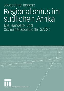Regionalismus im südlichen Afrika von Jaspert,  Jacqueline