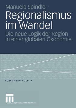 Regionalismus im Wandel von Spindler,  Manuela