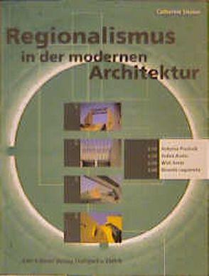 Regionalismus in der modernen Architektur von Autenrieth,  Silvia, Slessor,  Catherine, Stössner,  Jan