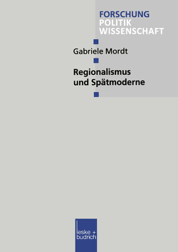 Regionalismus und Spätmoderne von Mordt,  Gabriele
