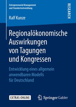 Regionalökonomische Auswirkungen von Tagungen und Kongressen von Kunze,  Ralf
