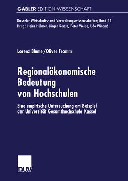 Regionalökonomische Bedeutung von Hochschulen von Blume,  Lorenz, Fromm,  Oliver