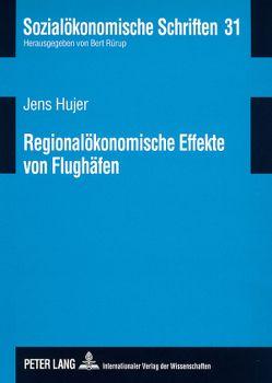 Regionalökonomische Effekte von Flughäfen von Hujer,  Jens