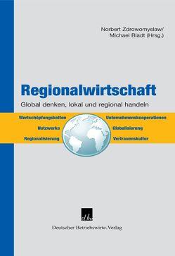 Regionalwirtschaft von Bladt,  Michael, Zdrowomyslaw,  Norbert