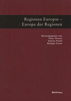 Regionen Europas – Europa der Regionen von Fuchs,  Rüdiger, Penth,  Sabine, Thorau,  Peter
