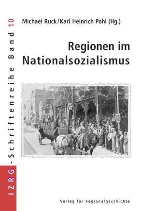 Regionen im Nationalsozialismus von Pohl,  Karl Heinrich, Ruck,  Michael