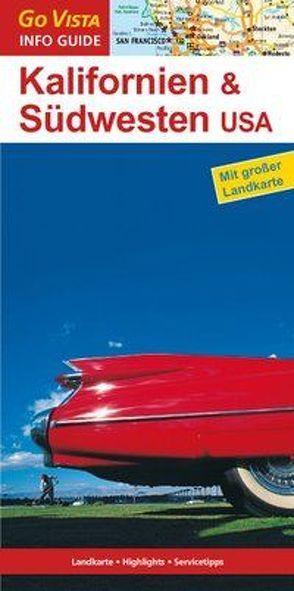 GO VISTA: Reiseführer Kalifornien & Südwesten USA von Schmidt-Brümmer,  Horst