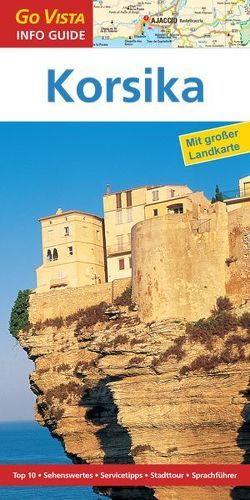 GO VISTA: Reiseführer Korsika von Siegfried-Hagenow,  Monika