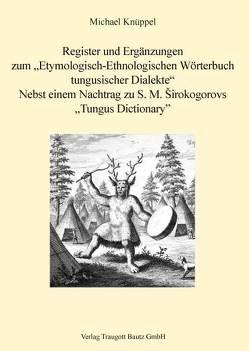 Register und Ergänzungen zum Etymologisch-Ethnologischen Wörterbuch tungusischer Dialekte von Knüppel,  Michael