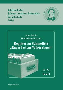 """Register zu Schmellers """"Bayerischem Wörterbuch"""" (Schmeller-Jahrbücher 2014/2015/2016) von Hinderling-Eliasson,  Anne Marie"""