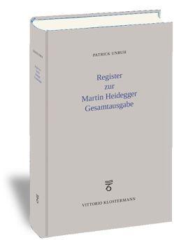 Register zur Martin Heidegger Gesamtausgabe von Unruh,  Patrick