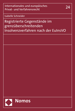 Registrierte Gegenstände im grenzüberschreitenden Insolvenzverfahren nach der EuInsVO von Schneider,  Isabelle