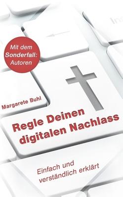 Regle Deinen digitalen Nachlass von Buhl,  Margarete