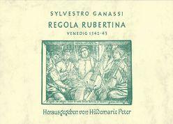 Regola Rubertina von Ganassi,  Silvestro, Peter,  Hildemarie