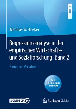 Regressionsanalyse in der empirischen Wirtschafts- und Sozialforschung Band 2 von Stoetzer,  Matthias-W.