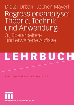 Regressionsanalyse: Theorie, Technik und Anwendung von Mayerl,  Jochen, Sackmann,  Reinhold, Urban,  Dieter