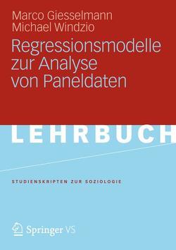 Regressionsmodelle zur Analyse von Paneldaten von Gießelmann,  Marco, Windzio,  Michael