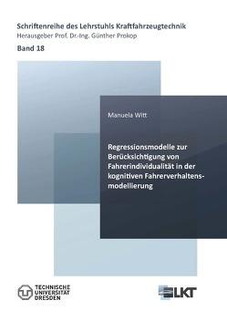 Regressionsmodelle zur Berücksichtigung von Fahrerindividualität in der kognitiven Fahrerverhaltensmodellierung von Witt,  Manuela