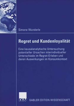 Regret und Kundenloyalität von Bauer,  Prof. Dr. Hans H., Wunderle,  Simone