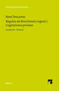 Regulae ad directionem ingenii. Cogitationes privatae von Descartes,  Rene, Wohlers,  Christian