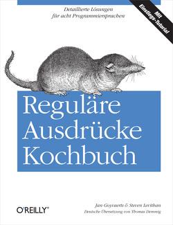 Reguläre Ausdrücke Kochbuch von Goyvaerts,  Jan, Levithan,  Steven