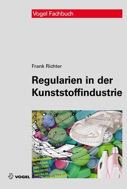 Regularien in der Kunststoffindustrie von Richter,  Frank