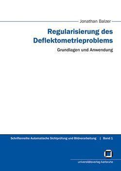 Regularisierung des Deflektometrieproblems – Grundlagen und Anwendung von Balzer,  Jonathan