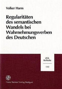 Regularitäten des semantischen Wandels bei Wahrnehmungsverben des Deutschen von Harm,  Volker